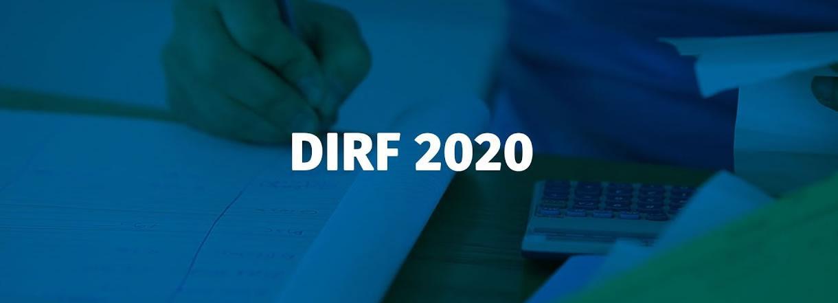 [DIRF: Como emitir e preencher a declaração de 2020?]